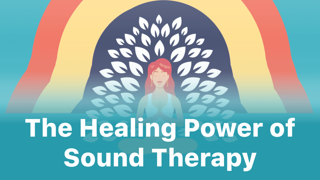 The Healing Power of Sound Therapy - Fabulous Blog