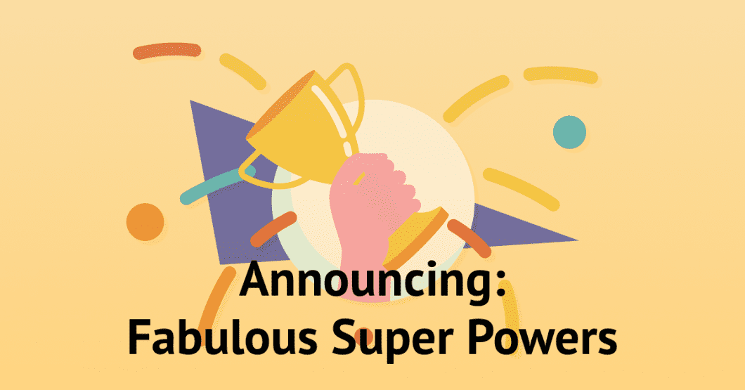 Be Your Own Hero with Fabulous Super Powers