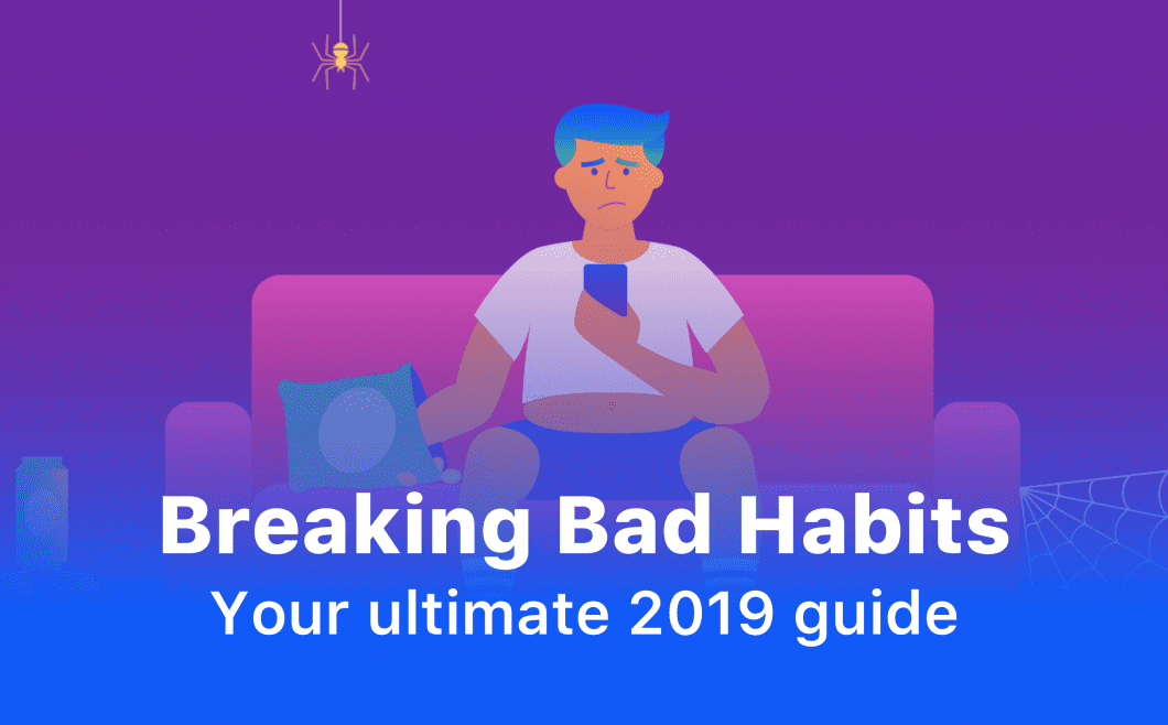 Your Ultimate Guide to Breaking Bad Habits