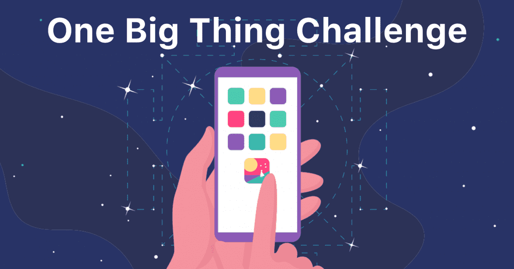 Take the One Big Thing Challenge to Kick off Your Year