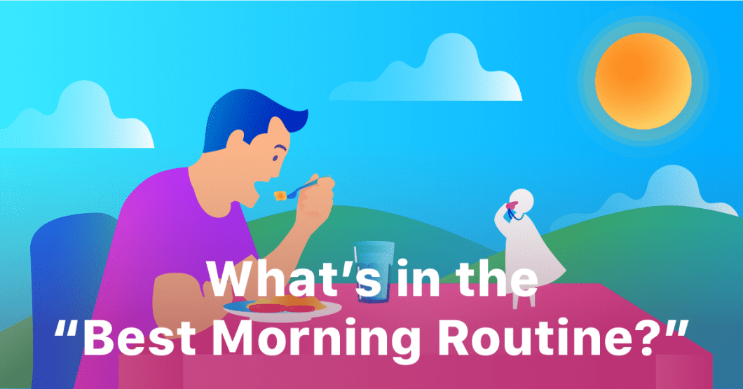 What is the Recipe for the Best Morning Routine?