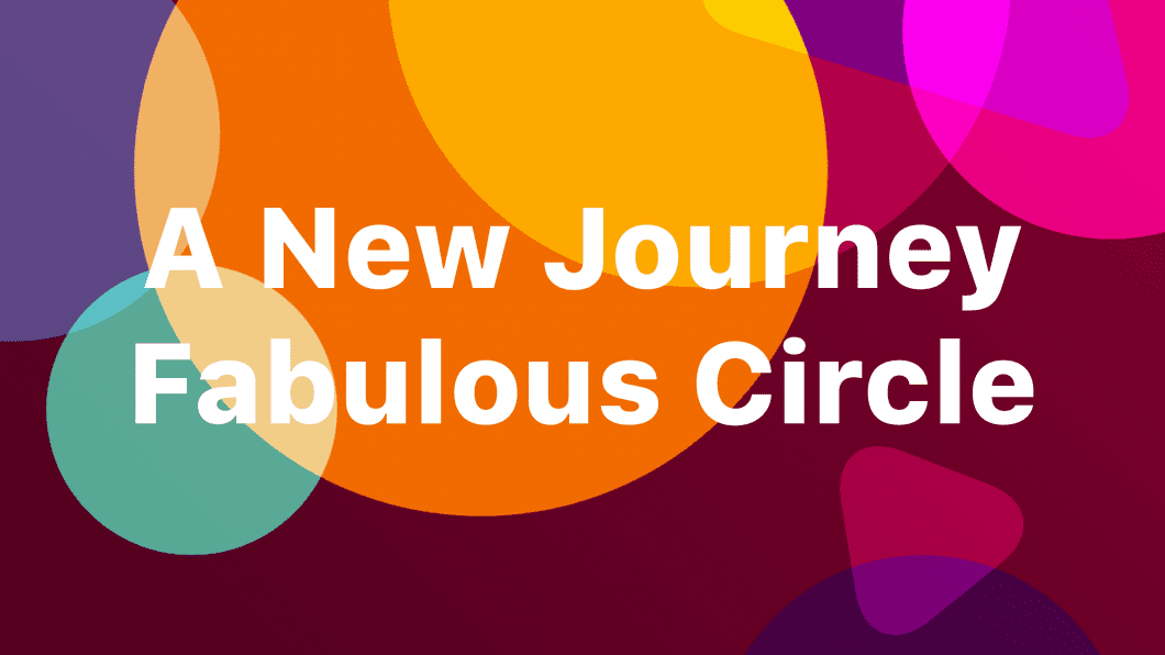 Creating A Fabulous Circle: Discover The Benefits Of Mutual Support With A New Fabulous Journey!